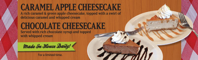 Just in Time for summer! A rich caramel & green apple cheesecake, and a chocolate cheesecake served with rich chocolate syrup and whipped cream!