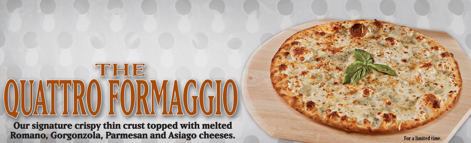 Our signature crispy thin crust topped with melted Romano, Gorgonzola, Permesan and Asiago cheeses.