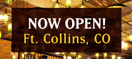 Now Open! Ft. Collins, CO